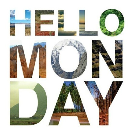 Hello Monday, it's gonna be awesome