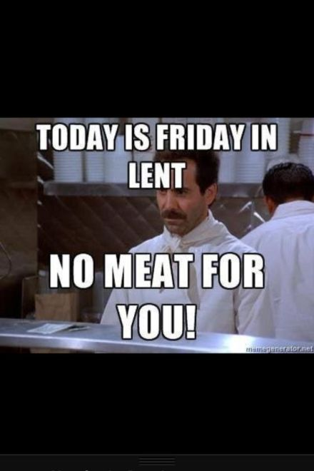 Today is Friday in Lent